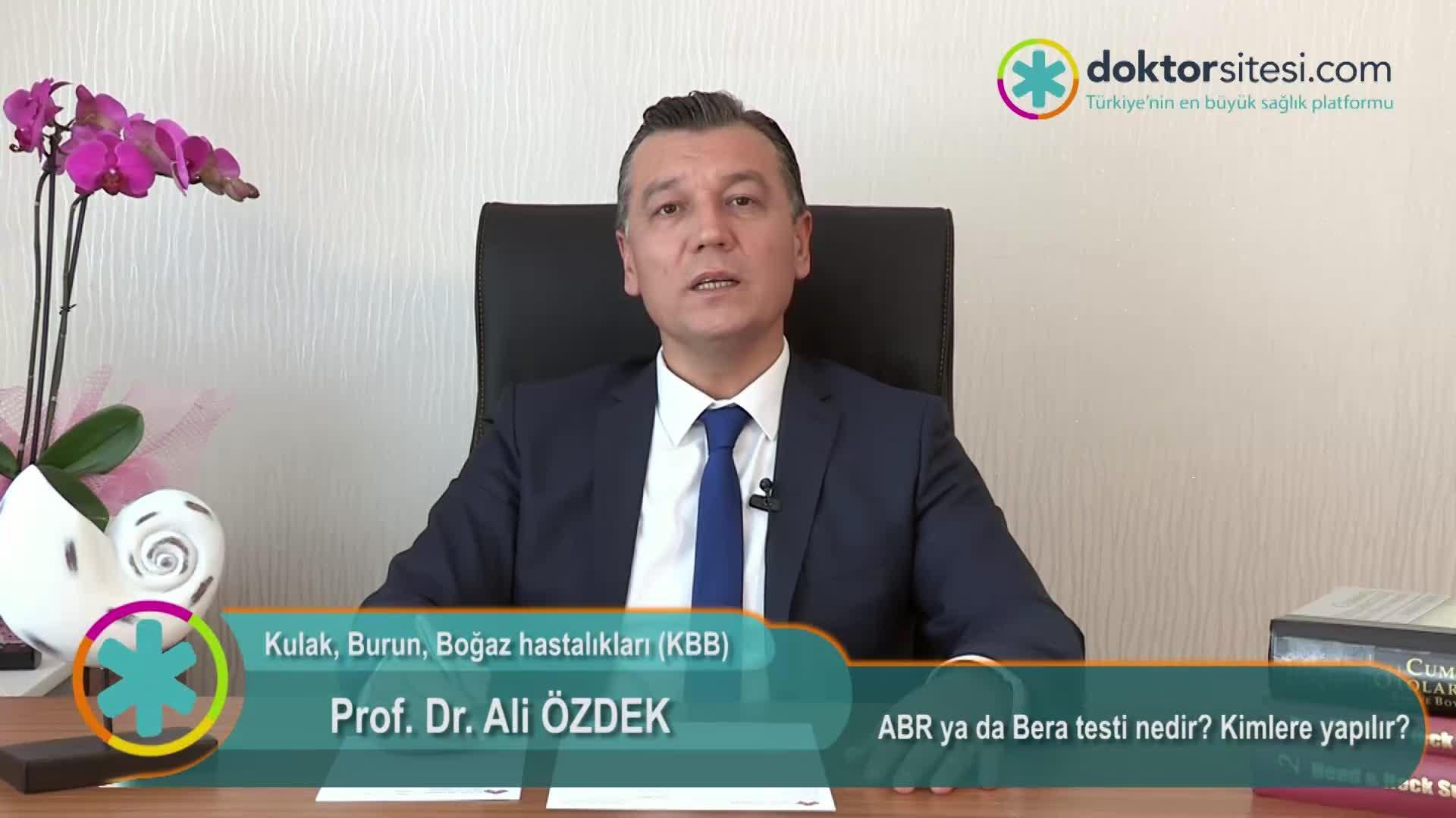 """ABR ya da Bera testi nedir? Kimlere yapılır? """"Prof. Dr. Ali  ÖZDEK"""""""