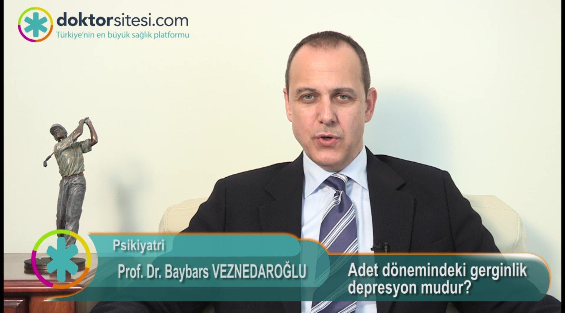 """Adet dönemindeki gerginlik depresyon mudur? """"Prof. Dr. Baybars  VEZNEDAROĞLU"""""""