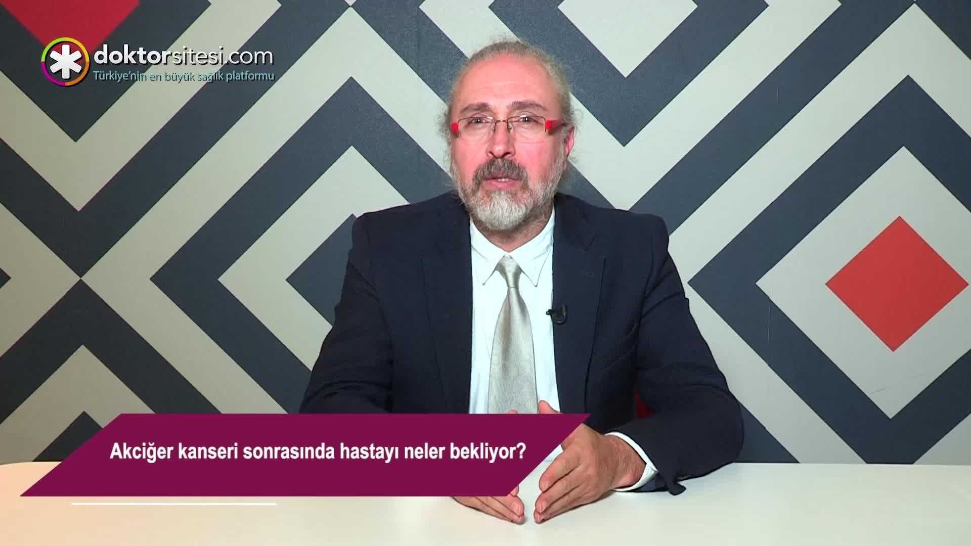 """Akciğer kanseri sonrasında hastayı neler bekliyor? """"Prof. Dr. Gökhan  HACIIBRAHIMOĞLU"""""""