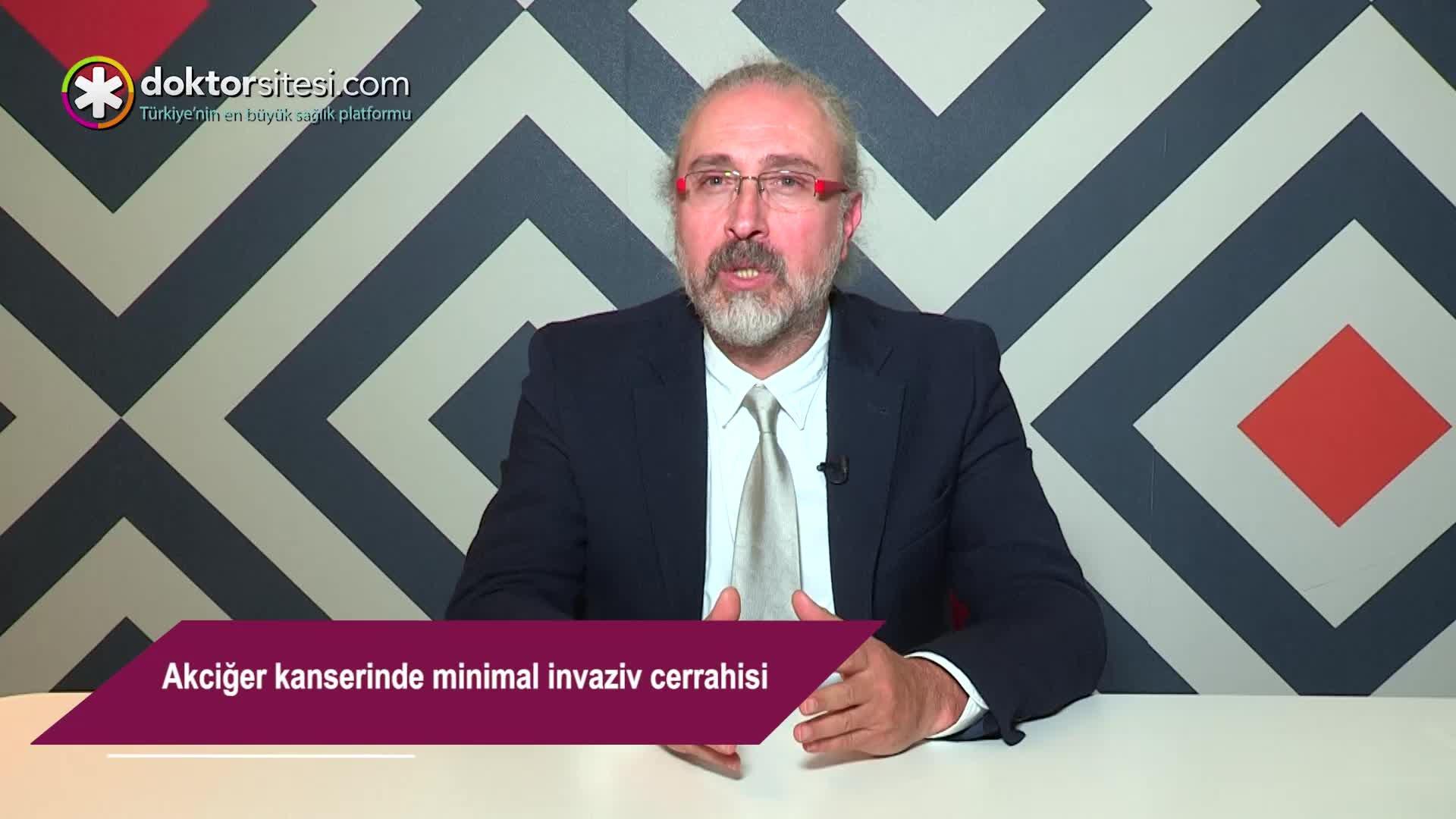 """Akciğer kanserinde minimal invaziv cerrahisi """"Prof. Dr. Gökhan  HACIIBRAHIMOĞLU"""""""