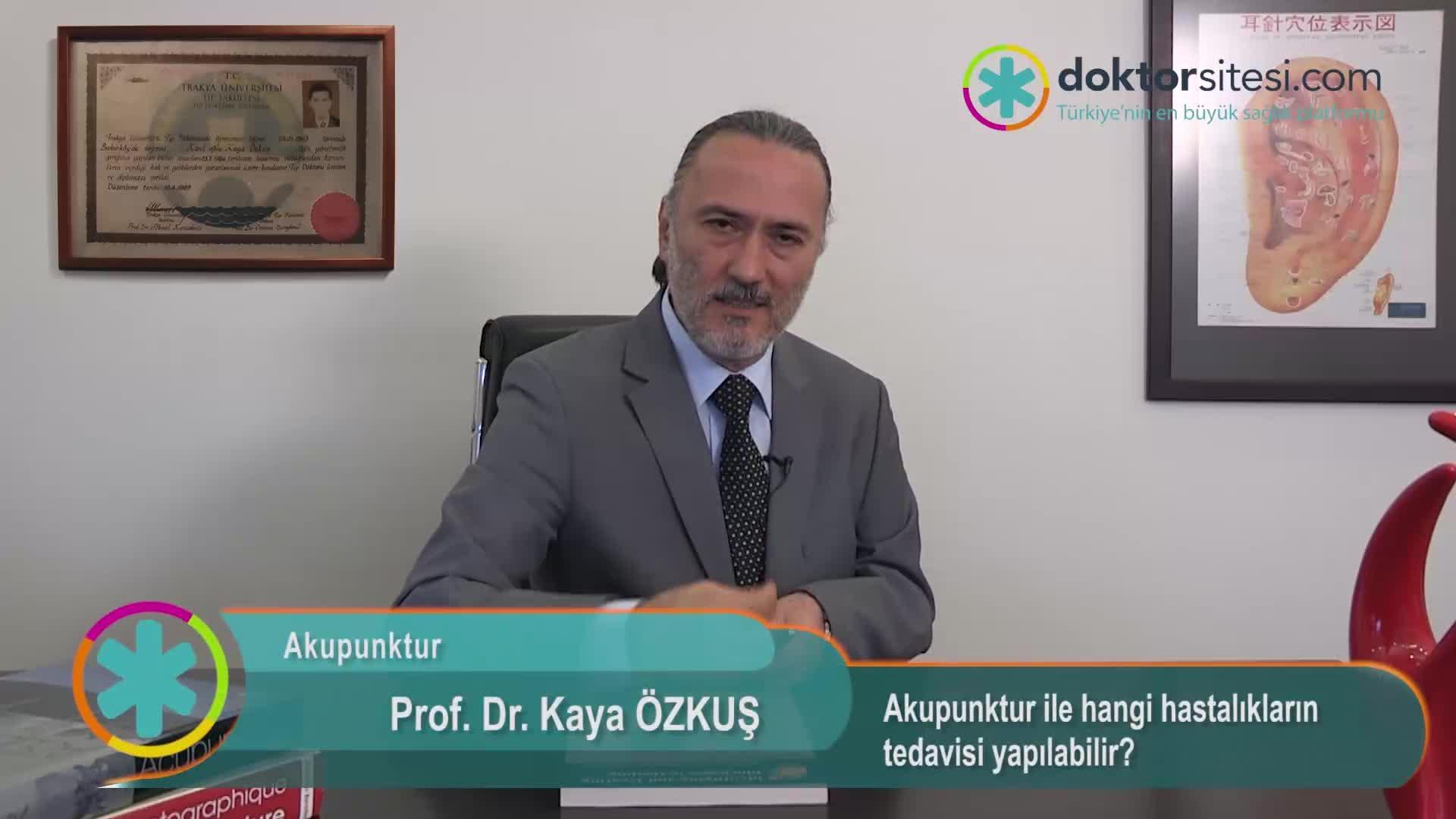 """Akupunktur ile hangi hastalıkların tedavisi yapılabilir? """"Prof. Dr. Kaya  ÖZKUŞ"""""""