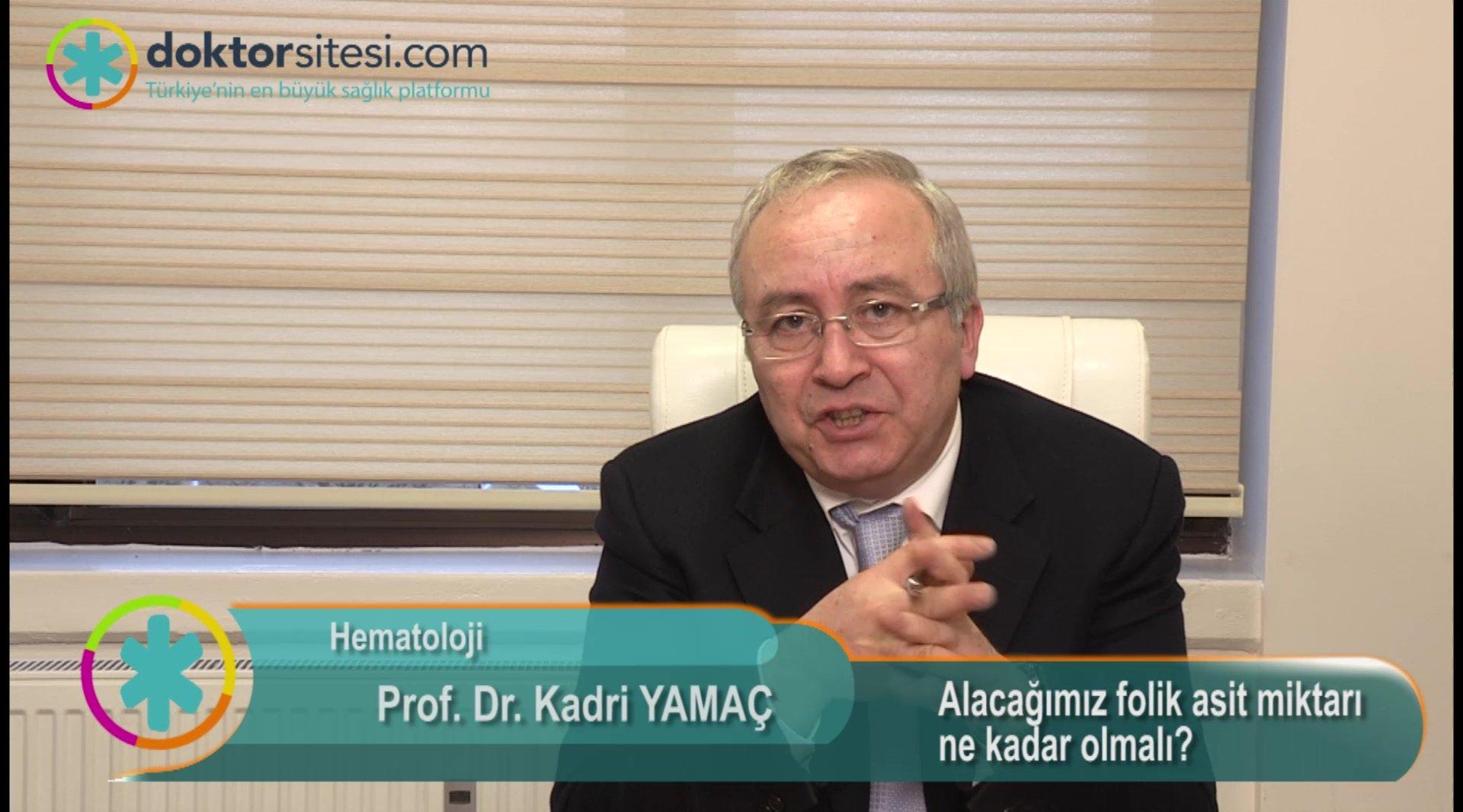 """Alacağımız folik asit miktarı ne kadar olmalı?  """"Prof. Dr. Kadri  YAMAÇ"""""""