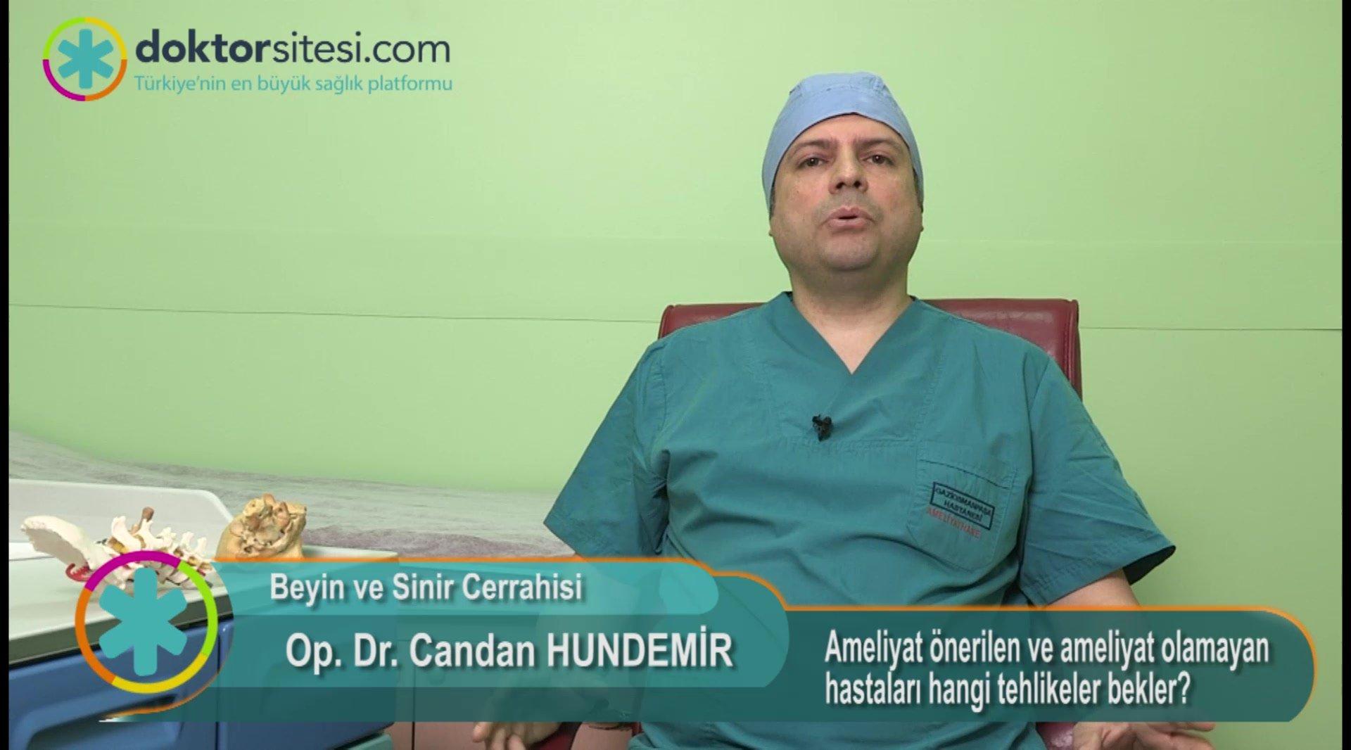 """Ameliyat önerilen ve ameliyat olamayan hastaları hangi tehlikeler bekler?  """"Op. Dr. Candan  HUNDEMIR"""""""