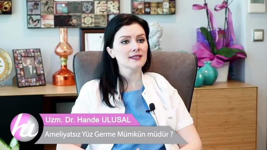 """Ameliyatsız yüz germe mümkün müdür? – Uzm. Dr. Hande ULUSAL """" Uzm. Dr.Hande  ULUSAL """""""