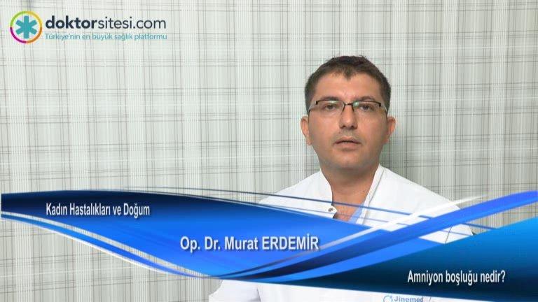 """Amniyon boşluğu nedir? """"Op. Dr. Murat  ERDEMIR"""""""
