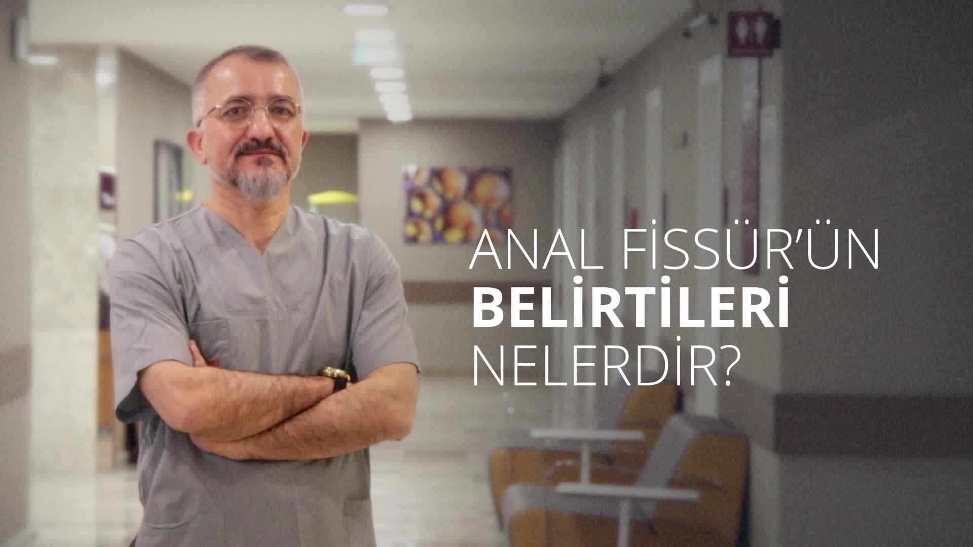 """Anal Fissür'ün belirtileri nelerdir? """"Prof. Dr. Adem  DERVIŞOĞLU"""""""