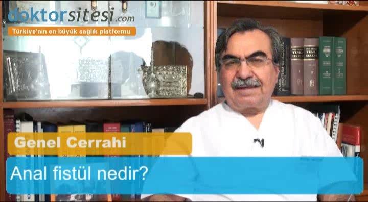 "Anal fistül nedir? ""Prof. Dr. Nihat  BENGISU"""