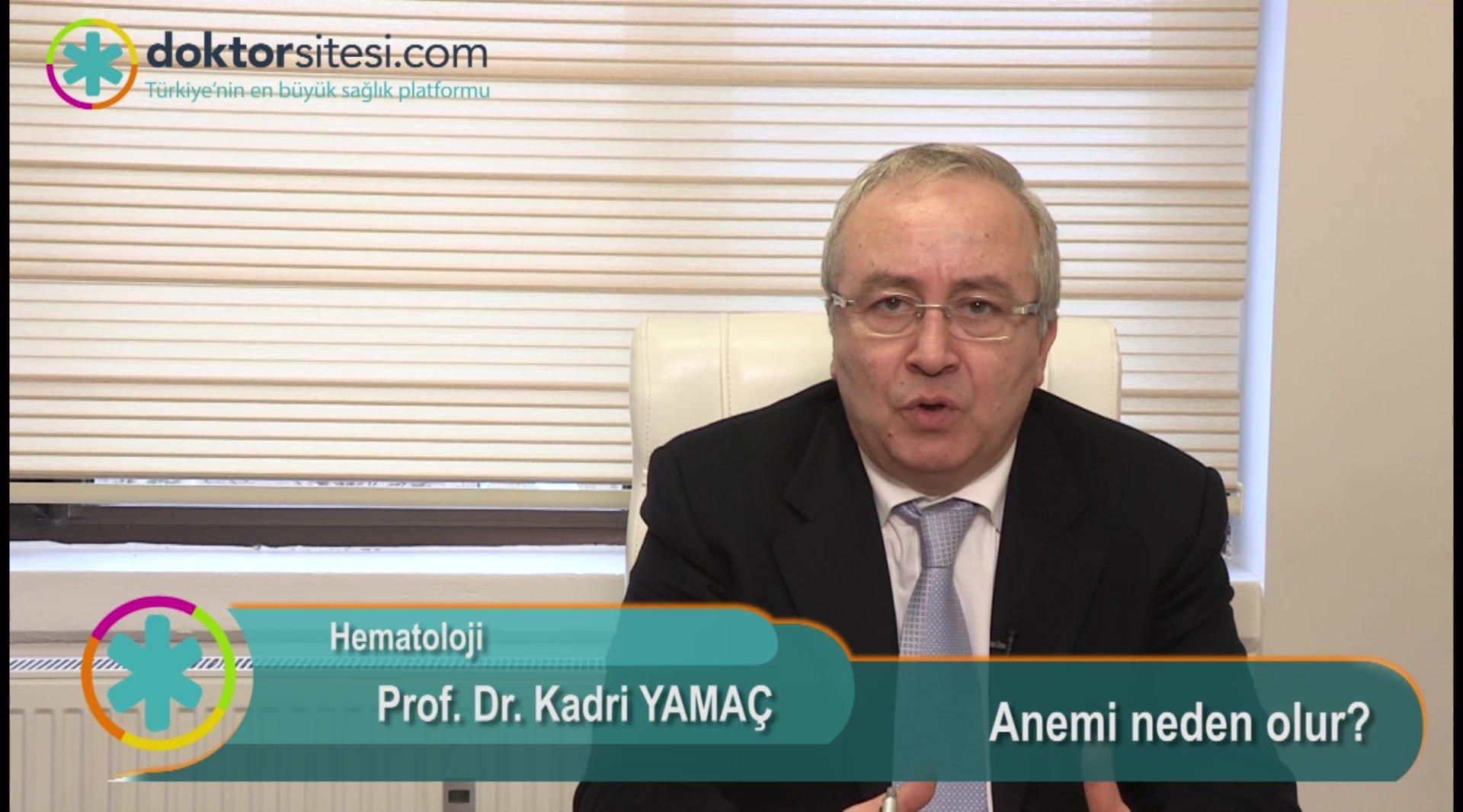 """Anemi neden olur? """"Prof. Dr. Kadri  YAMAÇ"""""""