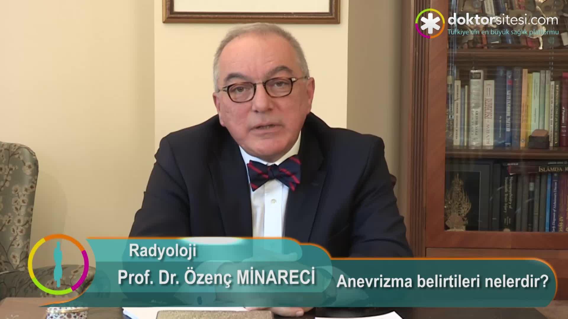 """Anevrizma belirtileri nelerdir? """"Prof. Dr. Özenç  MINARECI"""""""