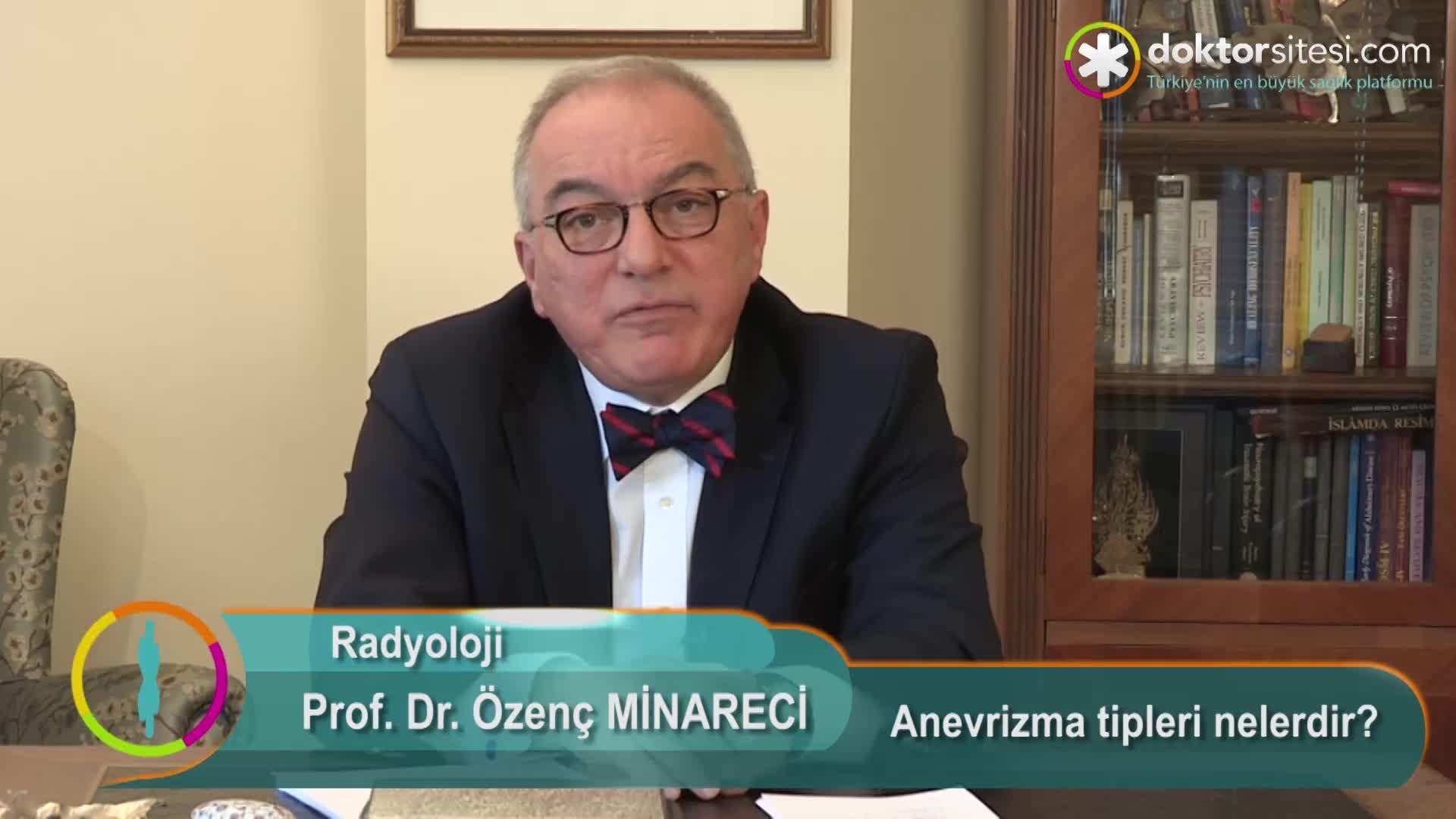"""Anevrizma tipleri nelerdir? """"Prof. Dr. Özenç  MINARECI"""""""