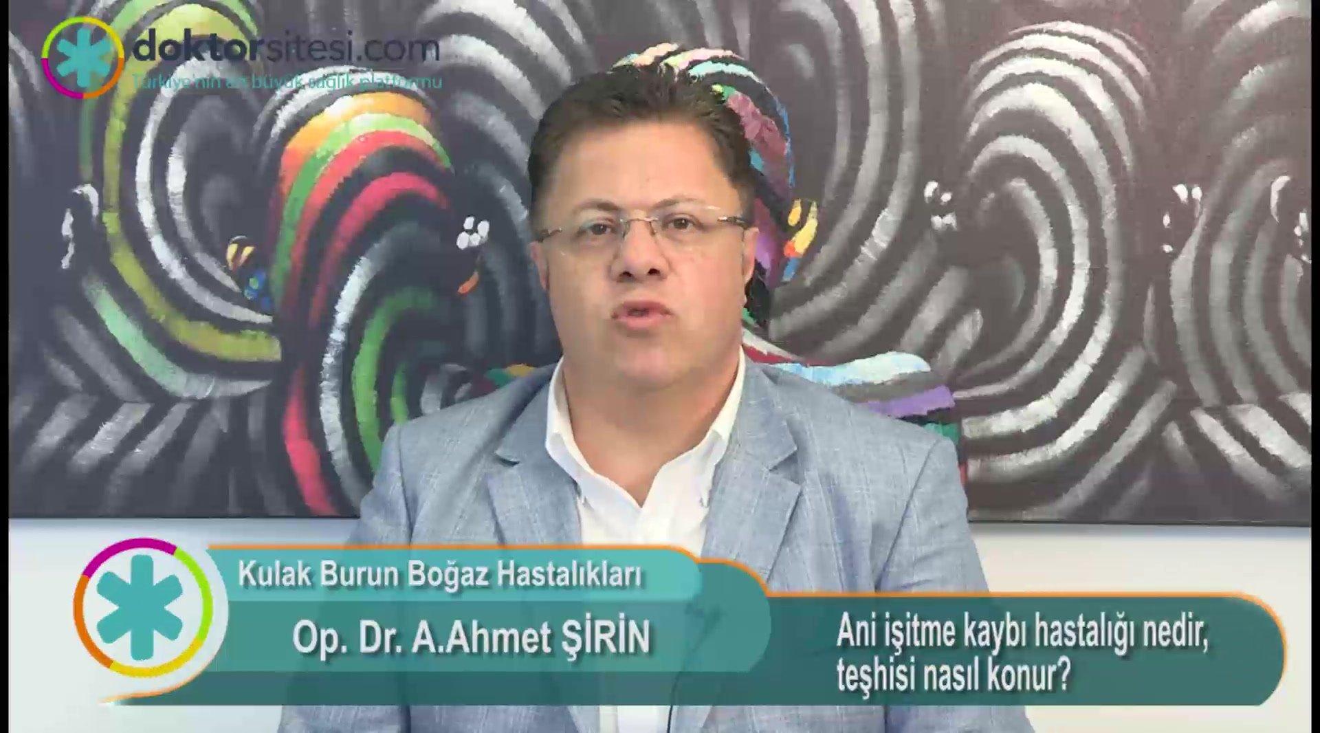 """Ani işitme kaybı hastalığı nedir, teşhisi nasıl konur? """"Op. Dr. Ahmet  ŞIRIN"""""""
