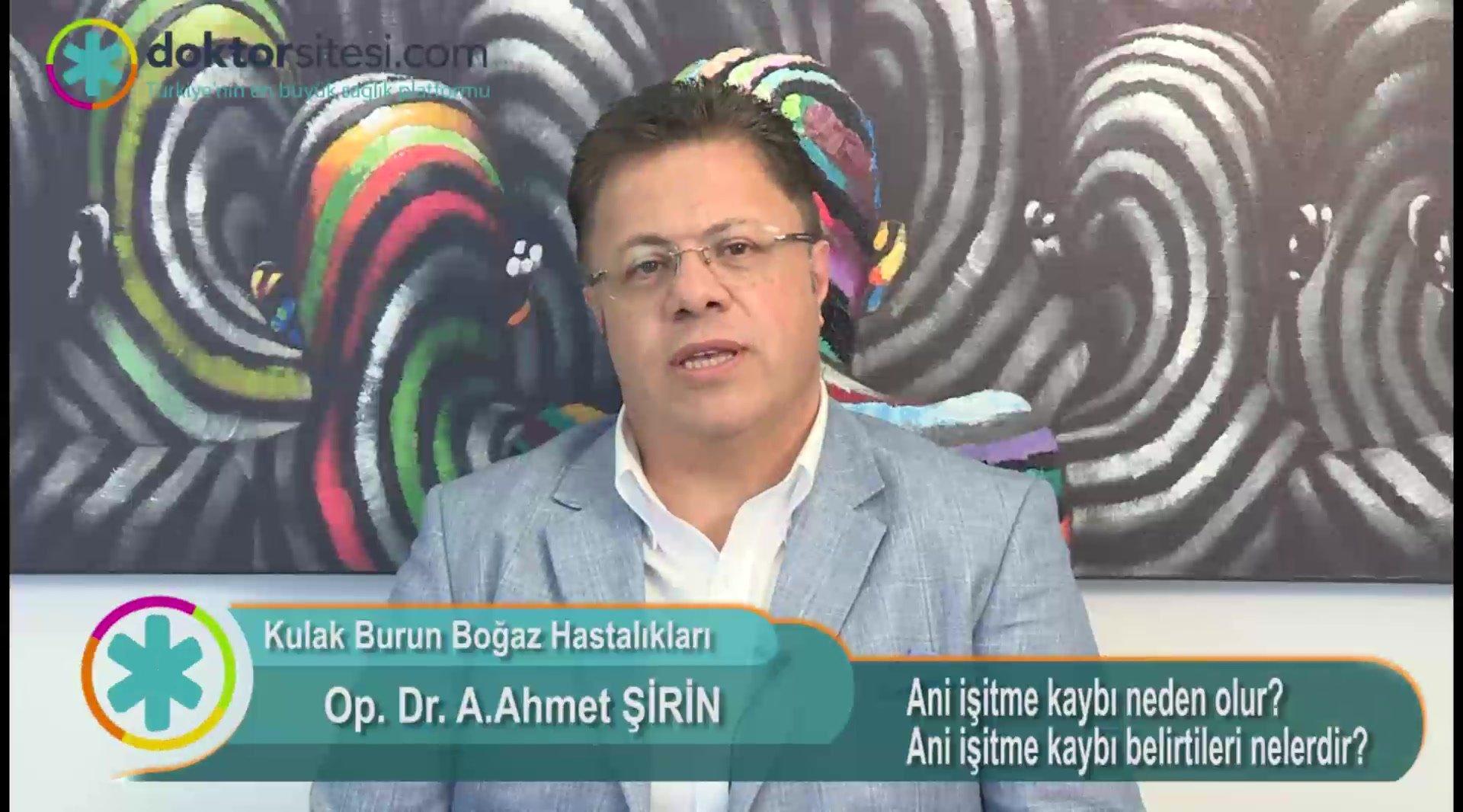 """Ani işitme kaybı neden olur? Ani işitme kaybı belirtileri nelerdir? """"Op. Dr. Ahmet  ŞIRIN"""""""
