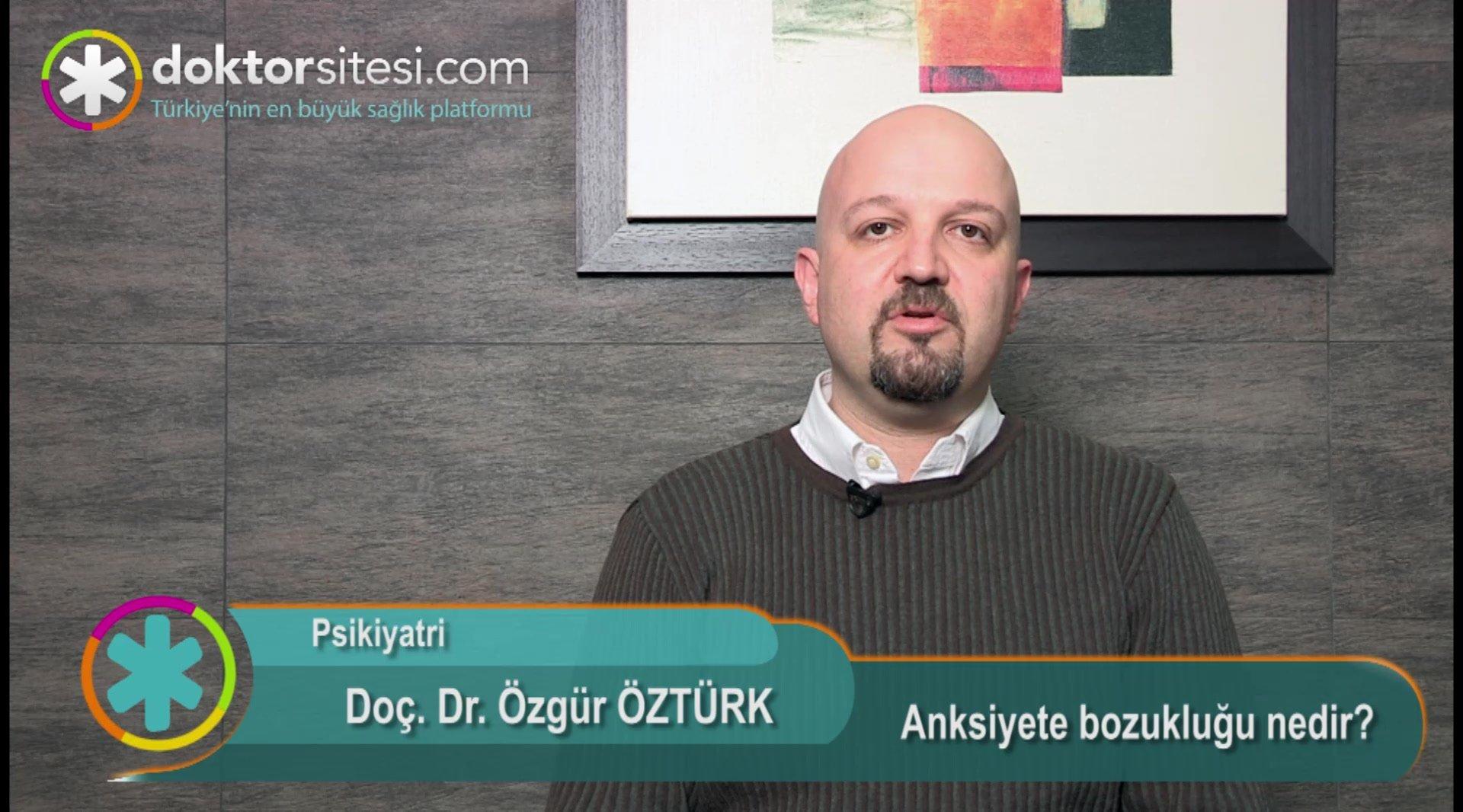 """Anksiyete bozukluğu nedir? """"Prof. Dr. Özgür  ÖZTÜRK"""""""