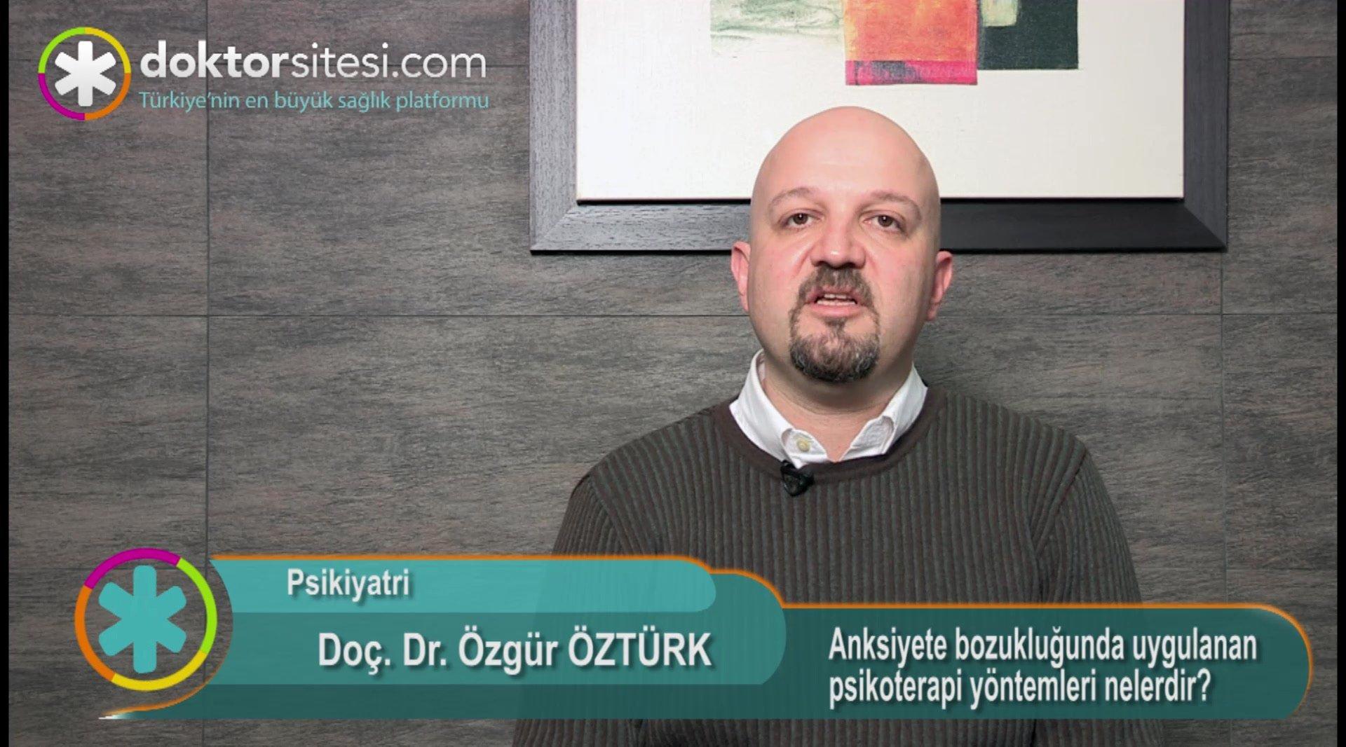 """Anksiyete bozukluğunda uygulanan psikoterapi yöntemleri nelerdir? """"Prof. Dr. Özgür  ÖZTÜRK"""""""