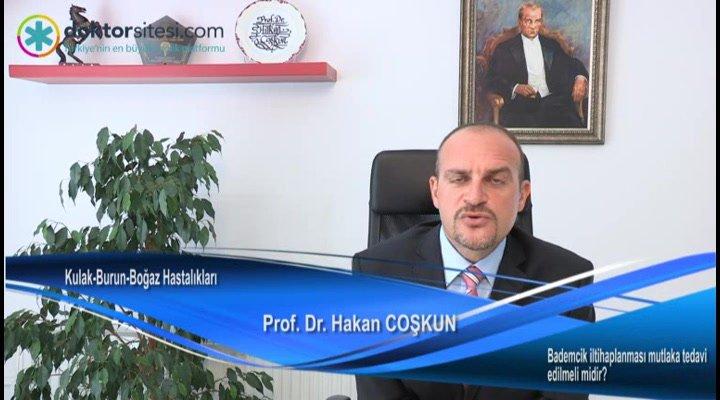 """Bademcik iltihaplanması mutlaka tedavi edilmeli midir? """"Prof. Dr. Hakan  COŞKUN"""""""