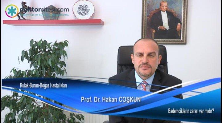 """Bademciklerin zararı var mıdır? """"Prof. Dr. Hakan  COŞKUN"""""""