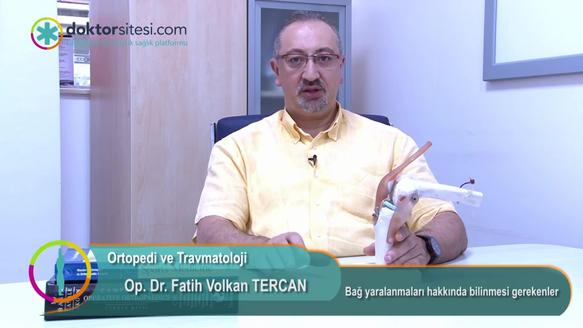 """Bağ yaralanmaları hakkında bilinmesi gerekenler """"Op. Dr. Fatih Volkan  TERCAN"""""""