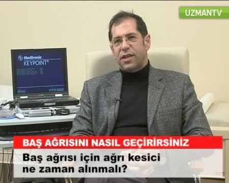 """Baş ağrısı için ağrı kesici ne zaman alınmalı? """"Prof. Dr. Mustafa  ERTAŞ"""""""