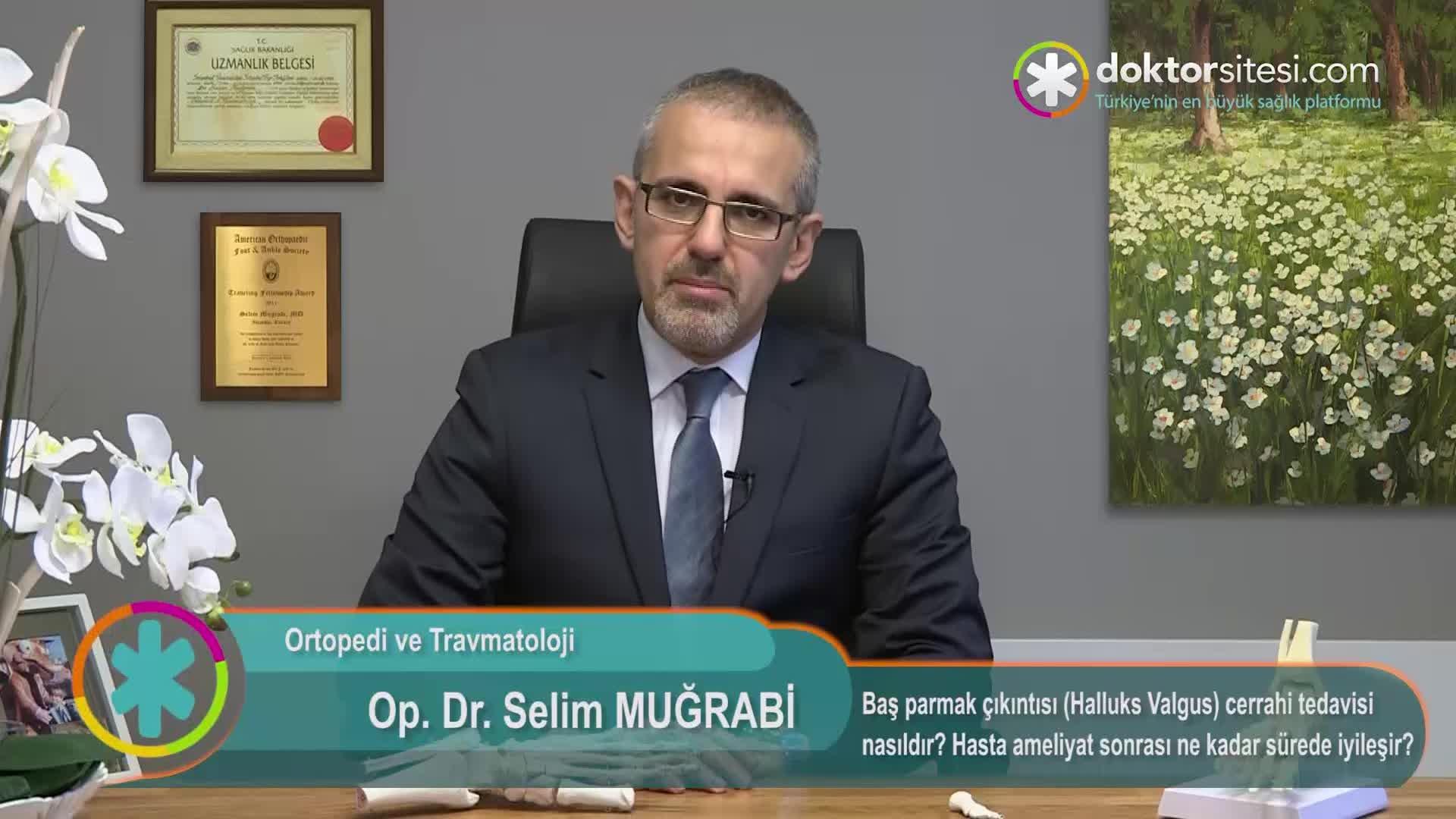 """Baş parmak çıkıntısı (Halluks Valgus) cerrahi tedavisi nasıldır? """"Op. Dr. SelimMUĞRABI"""""""