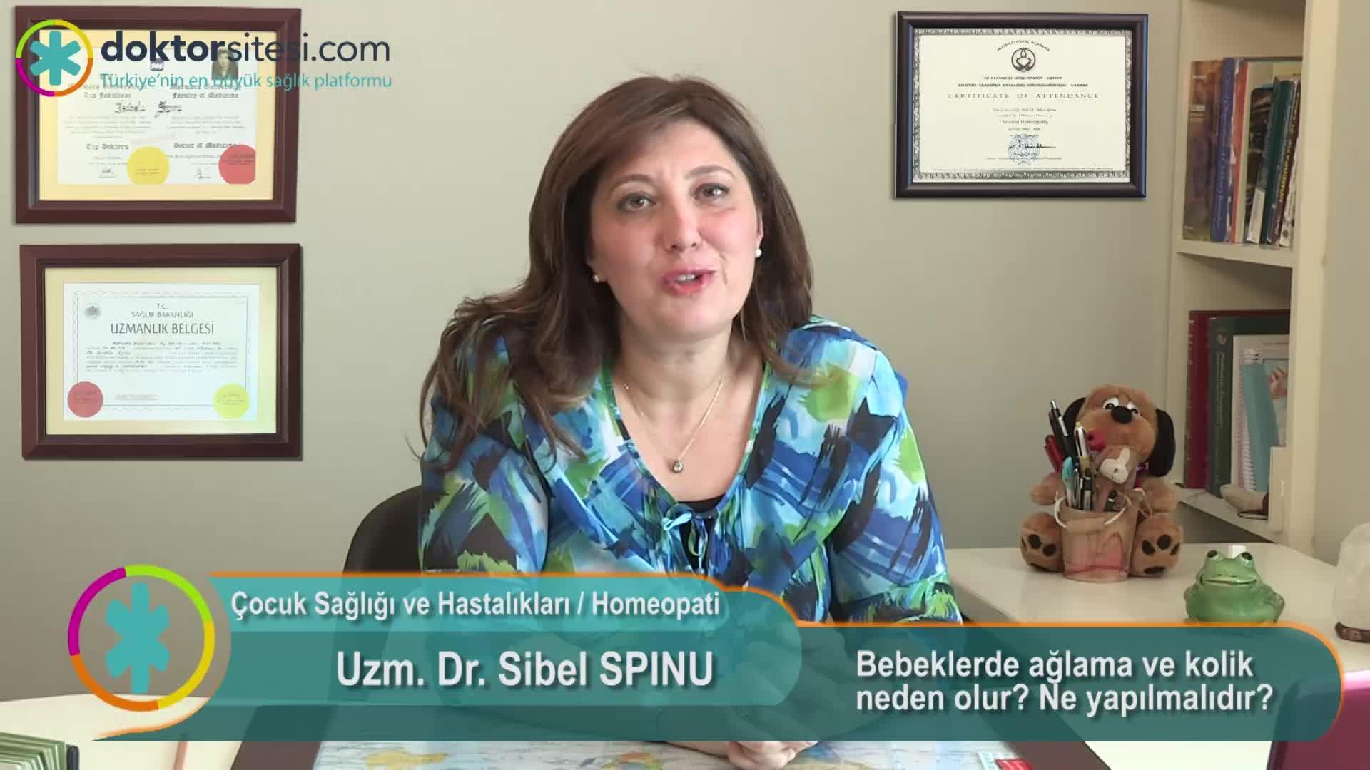 """Bebeklerde ağlama ve kolik neden olur? Ne yapılmalıdır? """"Uzm. Dr. Sibel  SPINU"""""""