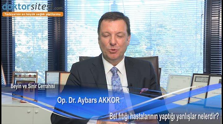 """Bel fıtığı hastalarının yaptığı yanlışlar nelerdir? """"Op. Dr. Aybars  AKKOR"""""""
