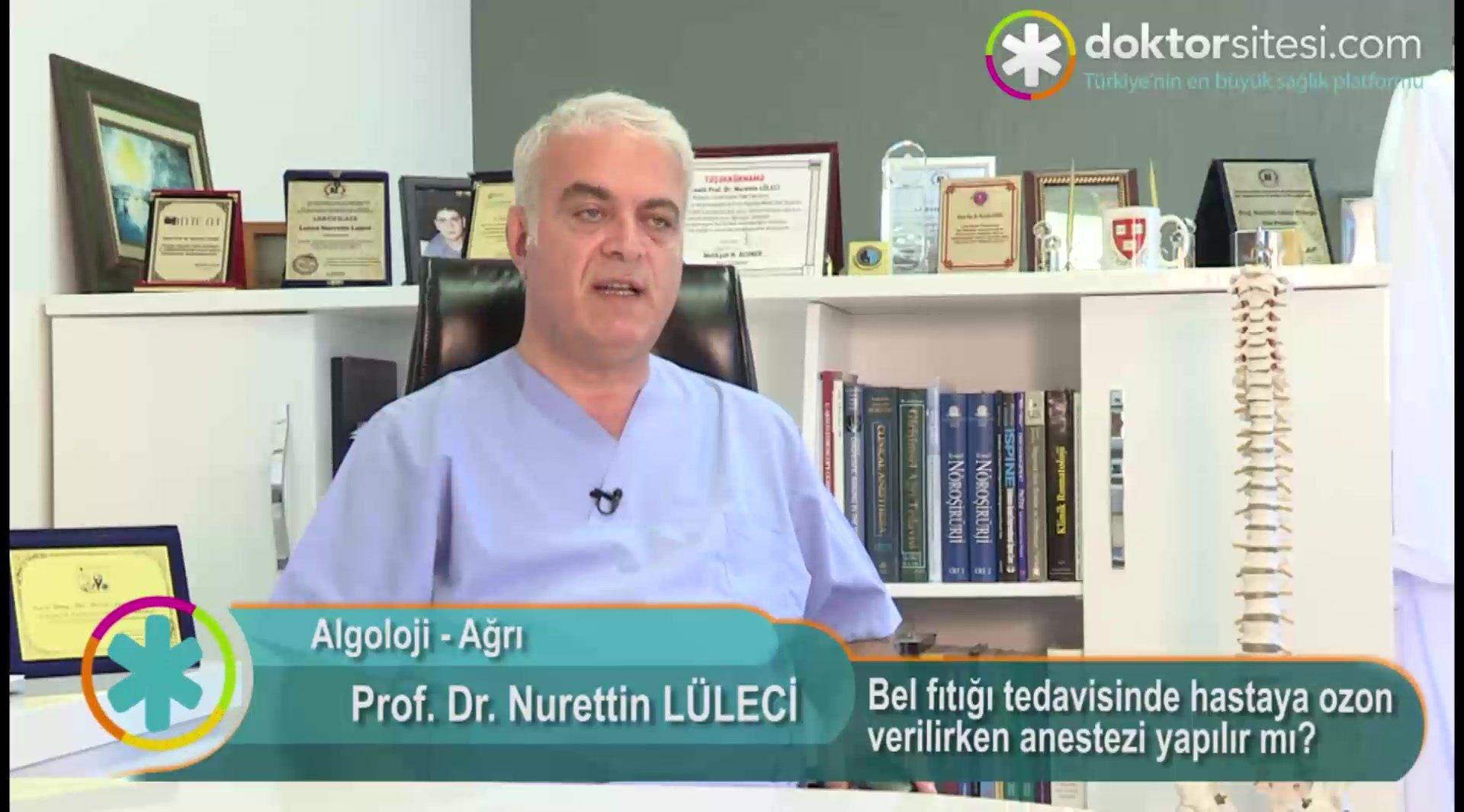 """Bel fıtığı tedavisinde hastaya ozon verilirken anestezi yapılır mı? """"Prof. Dr. Nurettin  LÜLECI"""""""