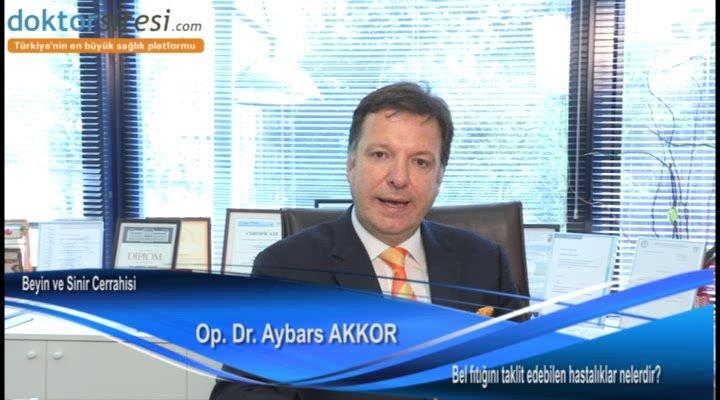 """Bel fıtığını taklit edebilen hastalıklar nelerdir? """"Op. Dr. Aybars  AKKOR"""""""