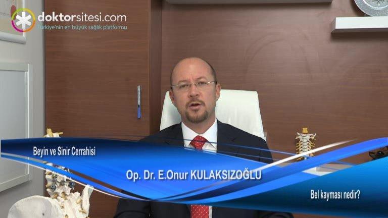 """Bel kayması nedir? """"Op. Dr. E. Onur  KULAKSIZOĞLU"""""""