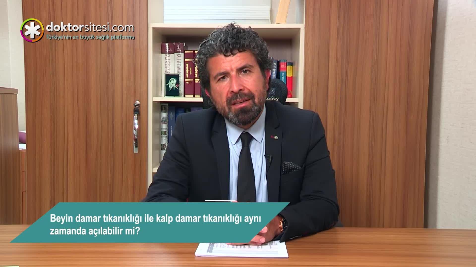 """Beyin damar tıkanıklığı ile kalp damar tıkanıklığı aynı zamanda açılabilir mi? """"Doç. Dr. Mustafa Bilge  ERDOĞAN"""""""