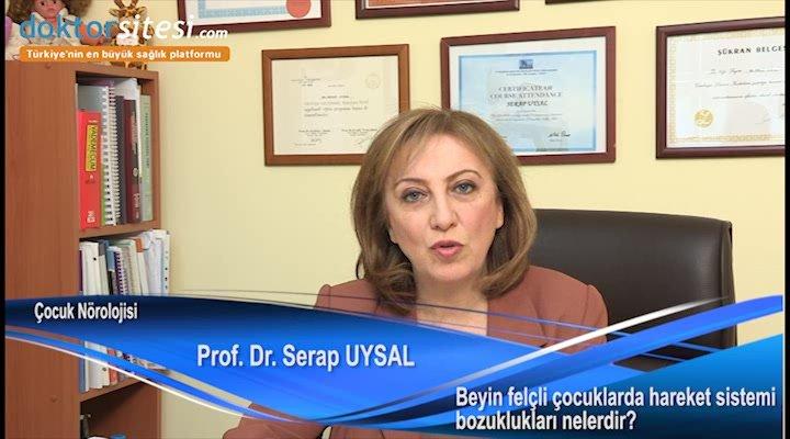 """Beyin felçli çocuklarda hareket sistemi bozuklukları nelerdir? """"Prof. Dr. Serap  UYSAL"""""""