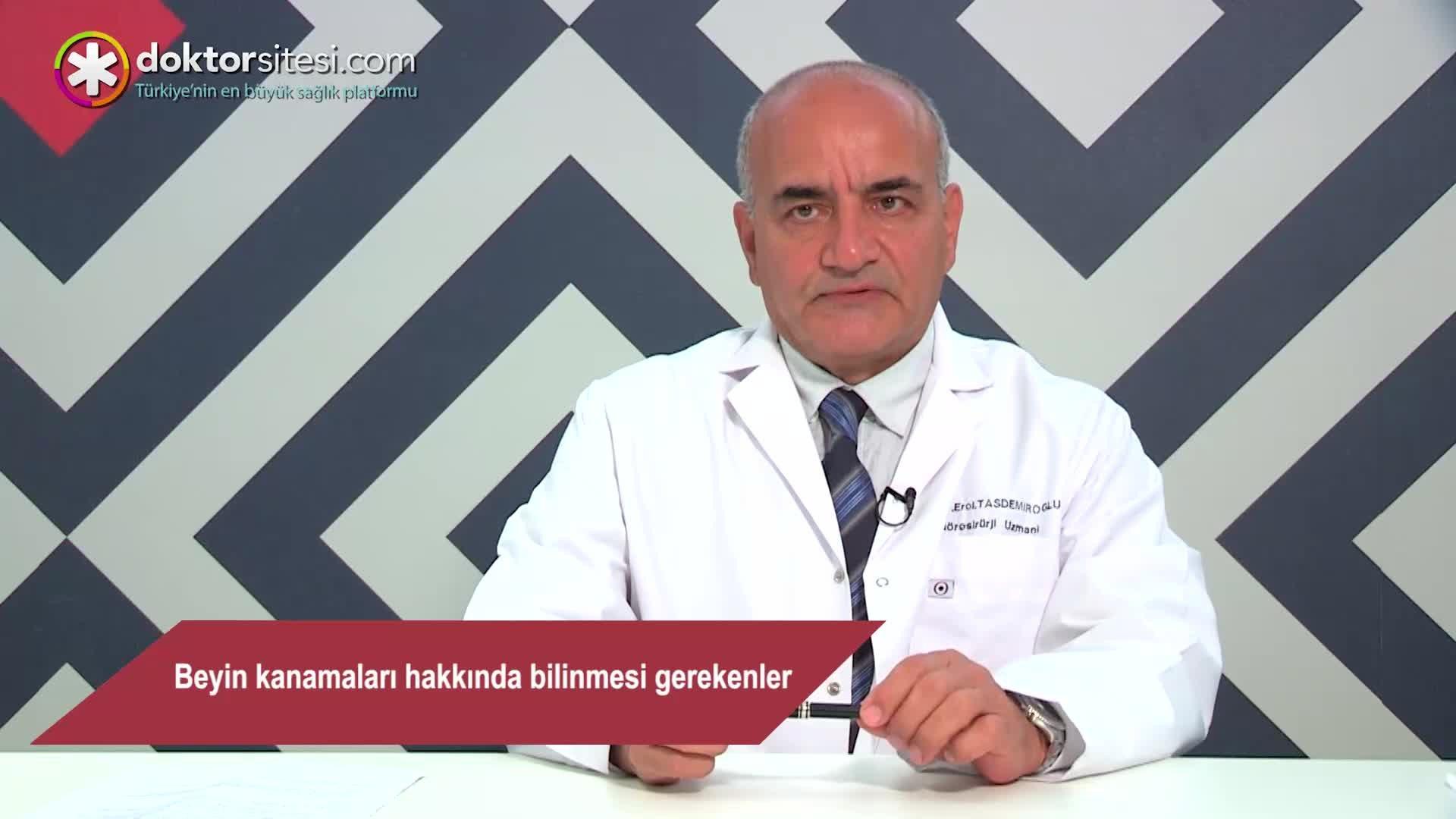 """Beyin kanamaları hakkında bilinmesi gerekenler """" Prof. Dr.Erol  TAŞDEMIROĞLU """""""
