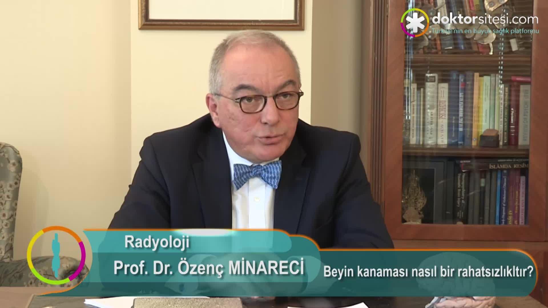 """Beyin kanaması nasıl bir rahatsızlıktır? """"Prof. Dr. Özenç  MINARECI"""""""