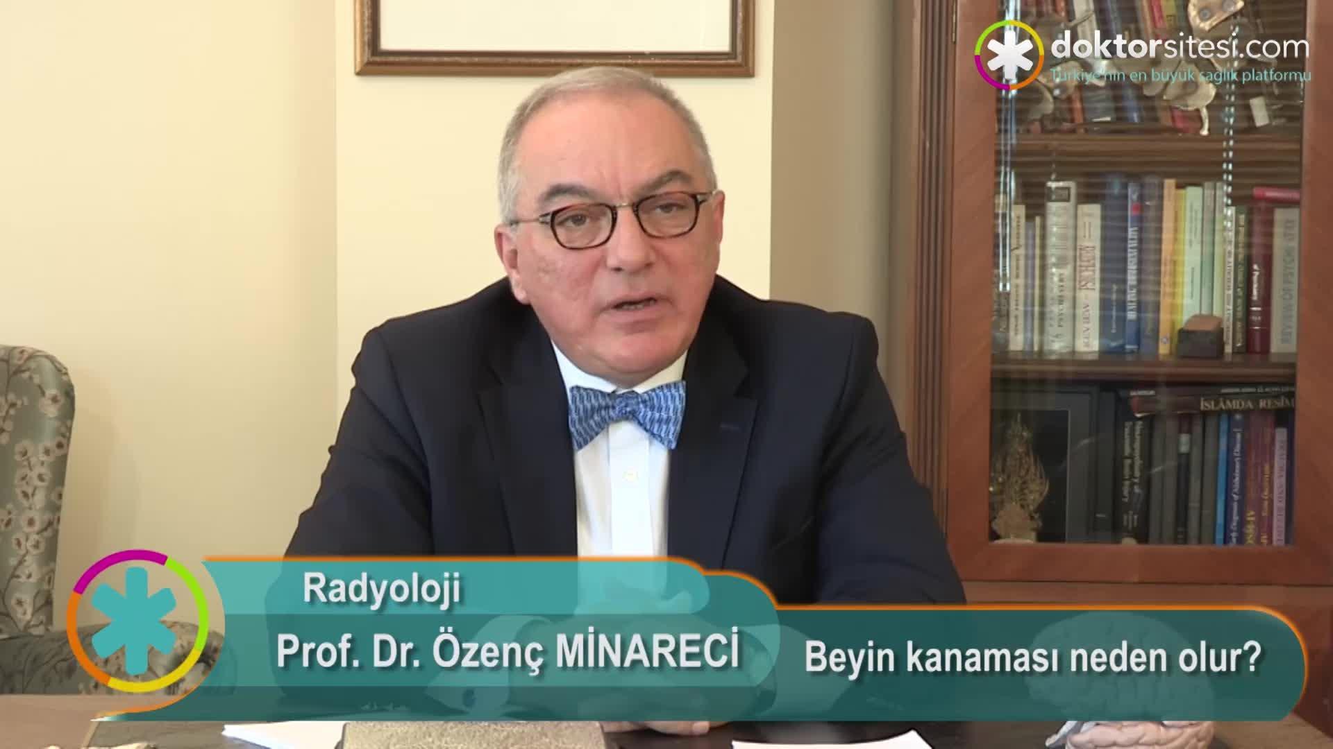 """Beyin kanaması neden olur? """"Prof. Dr. Özenç  MINARECI"""""""
