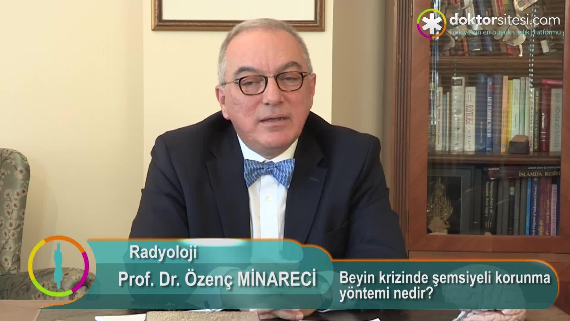"""Beyin krizinde şemsiyeli korunma yöntemi nedir? """"Prof. Dr. Özenç  MINARECI"""""""