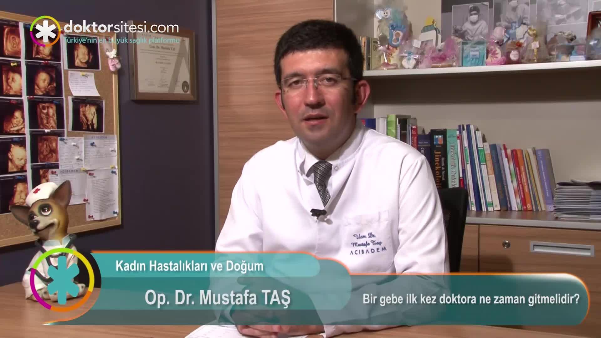 """Bir gebe ilk kez doktora ne zaman gitmelidir? """"Dr.Öğr.Üyesi Mustafa  TAŞ"""""""