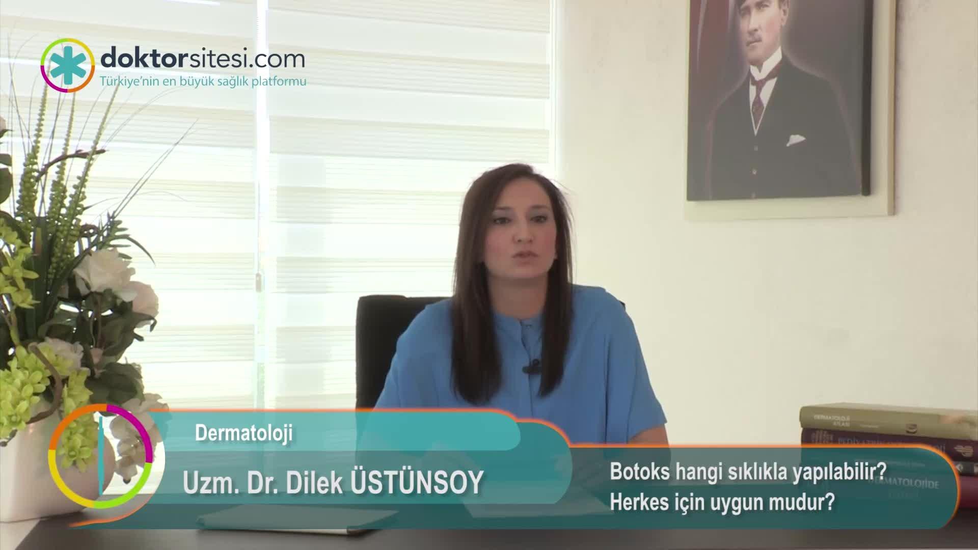 """Botoks hangi sıklıkla yapılabilir? Herkes için uygun mudur? """"Uzm. Dr. Dilek  ÜSTÜNSOY"""""""