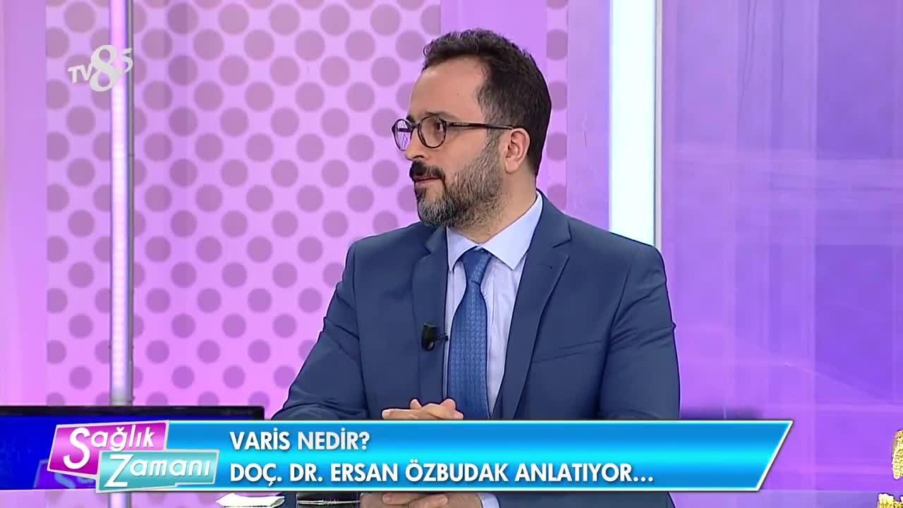 """Youtube- Sağlık Zamanı Varis nedir? """" Doç. Dr.Ersan  ÖZBUDAK """""""